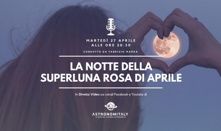 La Notte della Superluna Rosa di aprile in diretta video nazionale