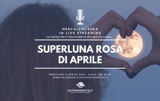 Superluna Rosa di Aprile stasera ore 20.30 in live streaming