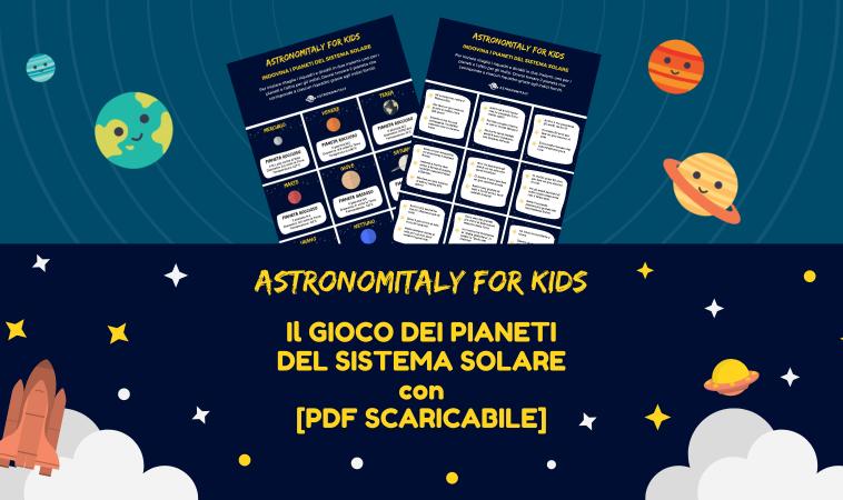 Astronomitaly for Kids: il Gioco dei Pianeti del Sistema Solare
