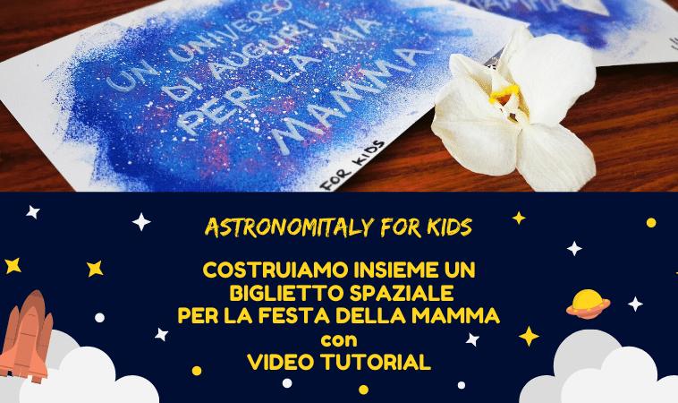 Astronomitaly for Kids: un biglietto di auguri spaziale per la festa della Mamma!