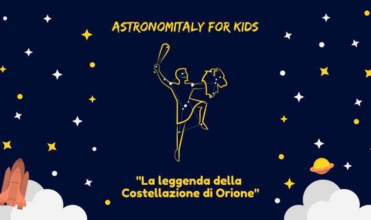 Astronomia per bambini: la leggenda della costellazione di Orione
