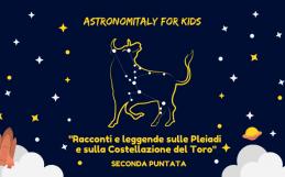 Astronomitaly for Kids – Racconti e leggende sulle Pleiadi e sulla Costellazione del Toro