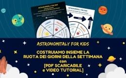 Astronomitaly for Kids: costruiamo la ruota dei giorni della settimana!