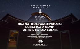 Una Notte all'Osservatorio: la Ricerca di Mondi oltre il Sistema Solare – in diretta con Astronomitaly e OPC